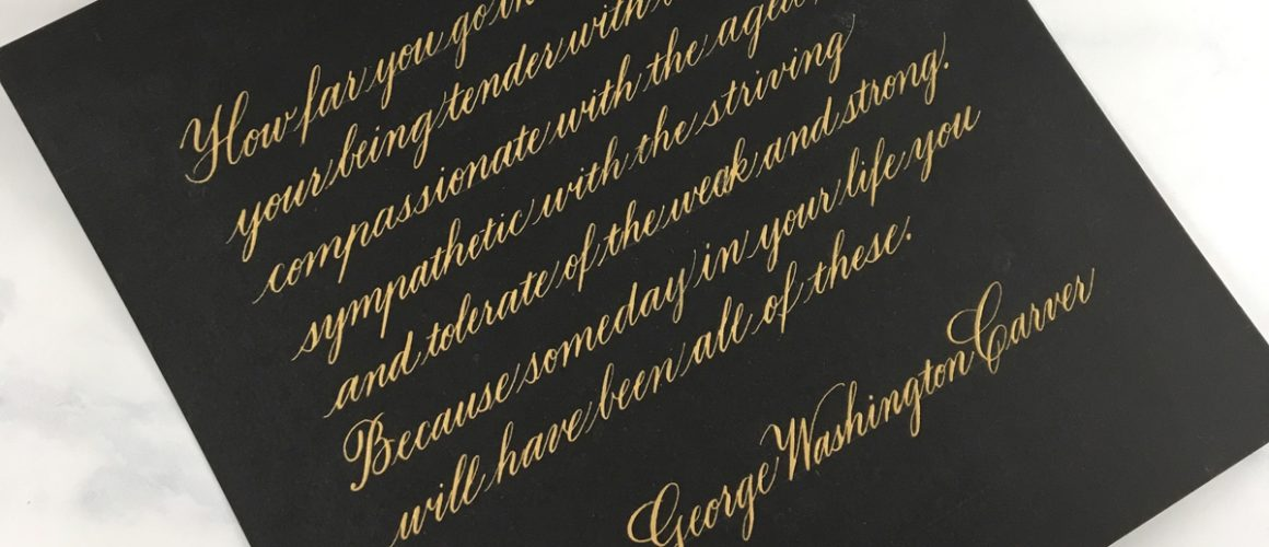 Quote - hand-lettered calligraphy in gold ink